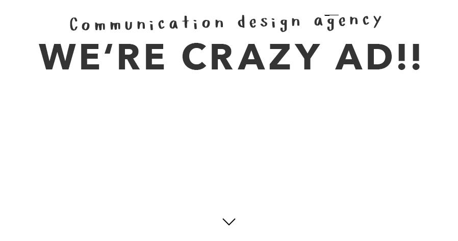 Communication design agency WE'RE CRAZY AD!!